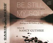 Be Still, My Soul: Embracing God's Purpose & Provision in Suffering - Unabridged Audiobook on CD  -     By: Nancy Guthrie