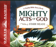 Mighty Acts of God: A Family Bible Story Book-- Unabridged Audiobook on CD  -     By: Starr Meade