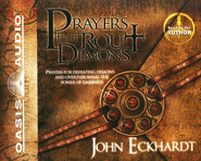 Prayers That Rout Demons: Prayers for Defeating and Overthrowing the Powers of Darkness--Unabridged  -     By: John Eckhart