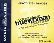 Voices of the True Woman Movement: A Call to the Counter-Revolution--Unabridged Audiobook on CD  -     By: Nancy Leigh DeMoss