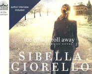 The Clouds Roll Away--Unabridged Audiobook on CD   -     By: Sibella Giorello