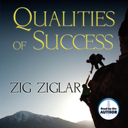 Qualities of Success - Unabridged Audiobook on CD  -              By: Zig Ziglar