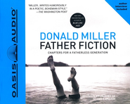 Father Fiction: Unabridged Audiobook on CD  -     By: Donald Miller