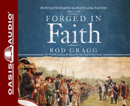 Forged in Faith: Unabridged Audiobook on CD  -     By: Rod Gragg