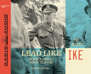 Lead Like Ike: Unabridged Audiobook on CD  -     By: Geoff Loftus