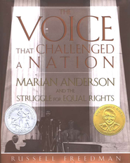 The Voice that Challenged a Nation: Marian Anderson  and the Struggle for Equal Rights  -     By: Russell Freedman