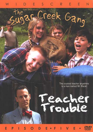 The Sugar Creek Gang Video Series #5: Teacher Trouble, DVD   -