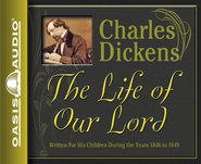The Life of Our Lord Unabridged Audiobook on CD  -     Narrated By: David Aikman     By: Charles Dickens