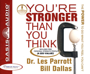 You're Stronger Than You Think: The Power to Do What You Feel You Can't Unabridged Audio CD  -     By: Dr. Les Parrott, Bill Dallas