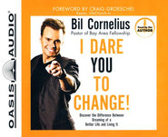 I Dare You to Change! - Unabridged Audiobook  [Download] -     By: Bil Cornelius