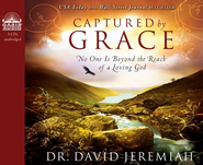 Captured by Grace: No One is Beyond the Reach of a Loving God Unabridged Audio CD  -     By: David Jeremiah