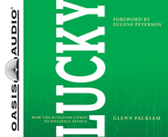 Lucky: How the Kingdom Comes to Unlikely People Unabridged Audio CD  -     By: Glenn Packiam