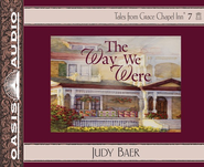 The Way We Were Unabridged Audio CD  -              Narrated By: Sherri Berger                   By: Judy Baer