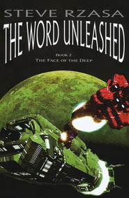 The Word Unleashed, Face of the Deep Series #2   -     By: Steve Rzasa