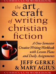 The Art & Craft of Writing Christian Fiction -Curriculum Workbook  -     By: Jeff Gerke, Mary Agius