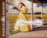 Head in the Clouds: Unabridged Audiobook on CD  -     By: Karen Witemeyer