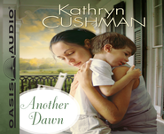 Another Dawn: Unabridged Audiobook on CD  -     By: Kathryn Cushman