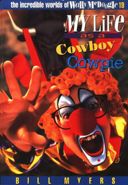 My Life as a Cowboy Cowpie: The Incredible Worlds of  Wally McDoogle #19  -     By: Bill Myers