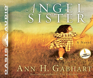 Angel Sister: A Novel Unabridged Audio CD  -     By: Ann H. Gabhart
