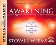 Awakening: A New Approach to Faith, Fasting, and Spiritual Freedom - Unabridged Audiobook on CD  -     Narrated By: Stovall Weems     By: Stovall Weems