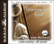 #1: Waiting On God - Unabridged Audiobook on CD  -     By: Francis Chan, Andy Stanley, John Ortberg