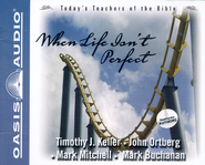 #2: When Life Isn't Perfect - Unabridged Audiobook on CD  -     By: Timothy J. Keller, John Ortberg, Mark Mitchell