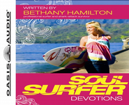 Soul Surfer Devotions: Daily Thoughts to Charge Your Life - Unabridged Audiobook on CD  -     By: Bethany Hamilton