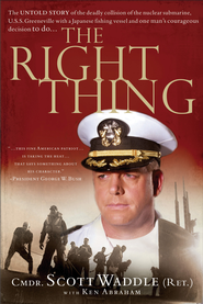 The Right Thing - eBook  -     By: Cmdr. Scott Waddle, Ken Abraham