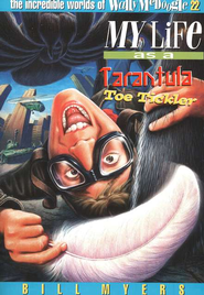 My Life as a Tarantula Toe Tickler: The Incredible Worlds of  Wally McDoogle #22  -     By: Bill Myers