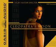 Cleopatra's Moon Unabridged Audiobook on CD  -              By: Vicky Alvear Shecter