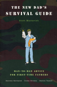 The New Dad's Survival Guide  -     By: Scott Mactavish