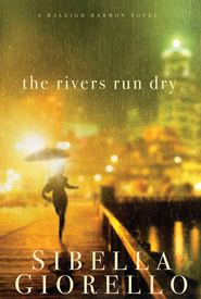 The Rivers Run Dry - eBook  -     By: Sibella Giorello