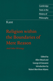 Kant: Religion Within the Boundaries of Mere Reason:    -     By: Immanuel Kant