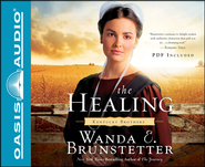 #2: The Healing Unabridged Audiobook on CD  -     By: Wanda B. Brunstetter