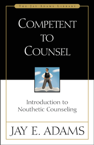 Competent to Counsel   -     By: Jay E. Adams