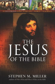 The Jesus of the Bible  -     By: Stephen M. Miller