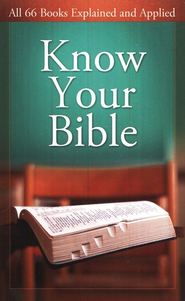 Know Your Bible: All 66 Books Explained and Applied  -     By: Paul Kent