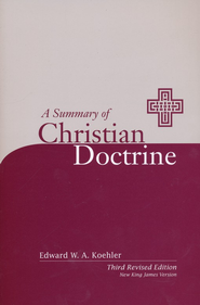 A Summary of Chirstian Doctrine NKJV   -     By: Edward W.A. Koehler