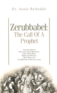 Zerubbabel: The Call of a Prophet   -     By: Annie Barksdale