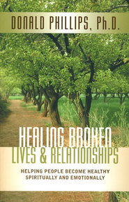 Healing Broken Lives & Relationships  -     By: Donald Phillip