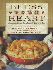Bless Your Heart: Saving the World One Covered Dish at a Time  -     By: Patsy Caldwell