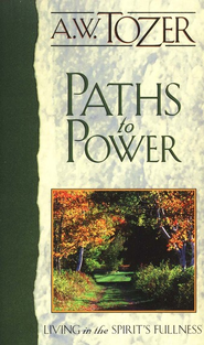 Paths To Power  -     By: A.W. Tozer