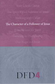 DFD 4  The Character of a Follower of Jesus    -