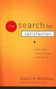 The Search for Satisfaction: Looking for Something New Under the Sun - eBook  -     By: David H. McKinley