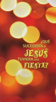 What if Jesus Had a Party? - Spanish  Pack of 25   -