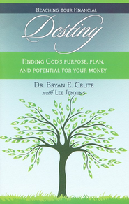 Reaching Your Financial Destiny Small Group Kit, DVD & 7  Study Guides  -     By: Dr. Bryan E. Crute with Lee Jenkins