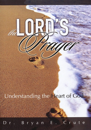 The Lord's Prayer, DVD              -              By: Dr. Bryan E. Crute