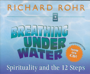 Breathing Under Water, Audio CD   -     By: Richard Rohr