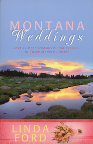 Montana Weddings  -              By: Linda Ford