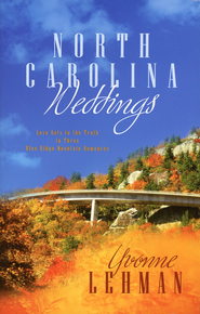 North Carolina Weddings  -              By: Yvonne Lehman